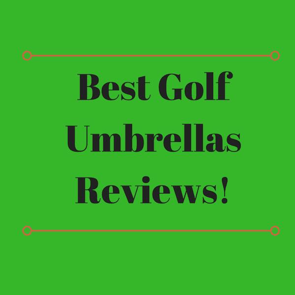 Best Golf Umbrellas Reviews