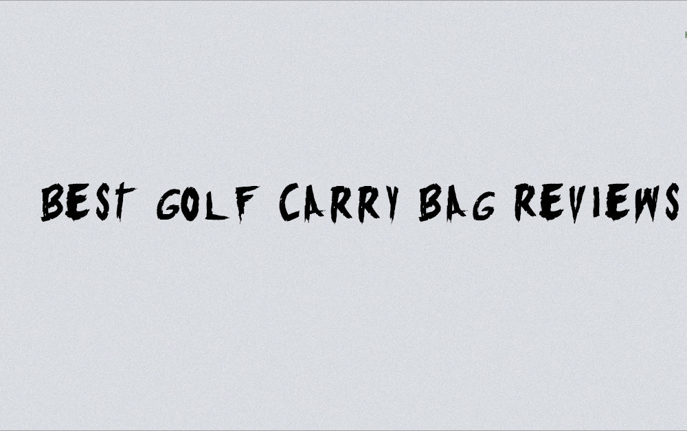 Best Golf Carry Bag Reviews 2018: What Not To Buy?